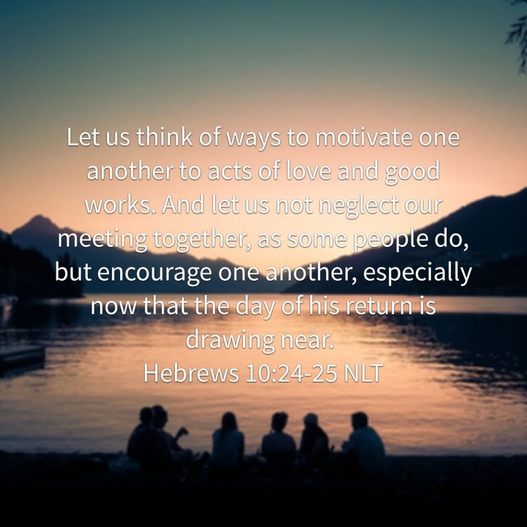 Encouraging Love, Good Works, And Meeting Together