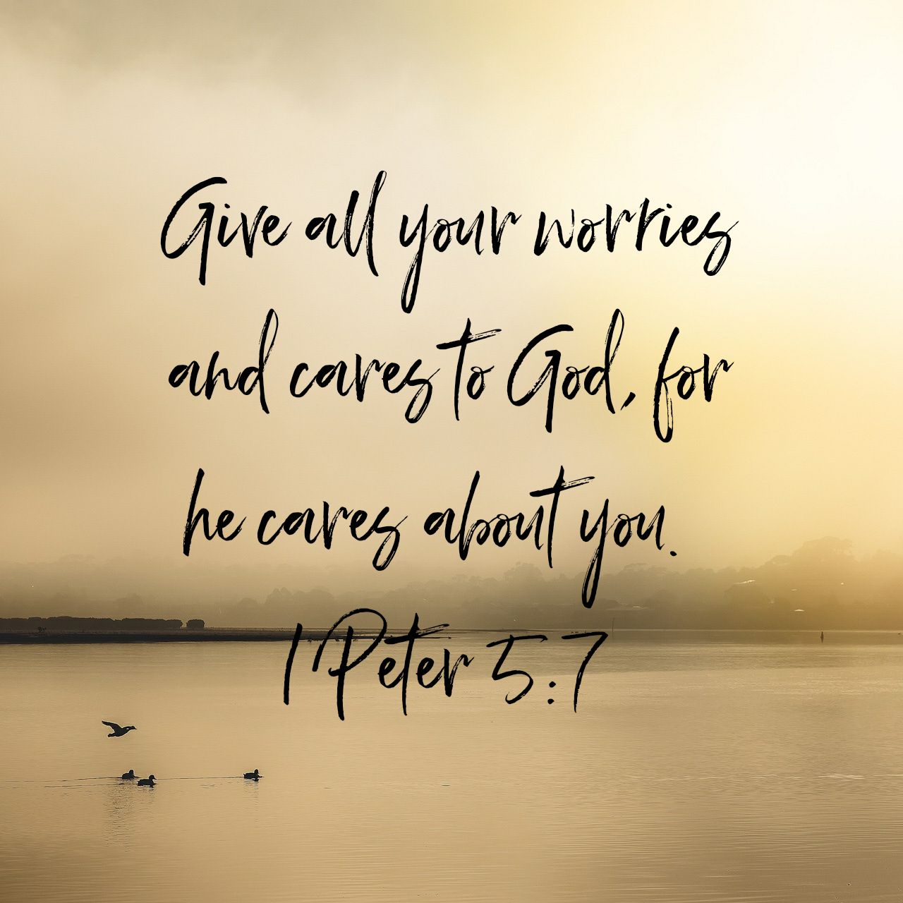 Give all your worries and cares to God, for he cares about you. - 1 Peter 5:7 NLT